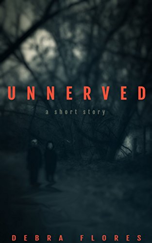 Unnerved by Debra Flores