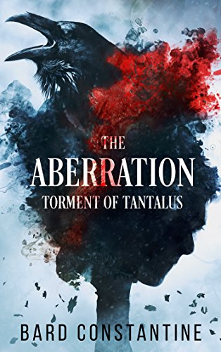 The Aberration: Torment of Tantalus (Aberrant Nightmares Book 2) by Bard Constantine