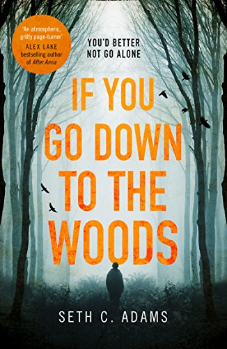 If You Go Down to the Woods by Seth C. Adams