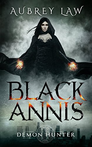 Black Annis: Demon Hunter (Revenge of the Witch Book 1) by Aubrey Law