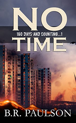 No Time: an apocalyptic survival thriller by B.R. Paulson