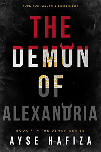 The Demon of Alexandria (The Demon Series Book 7) by Ayse Hafiza