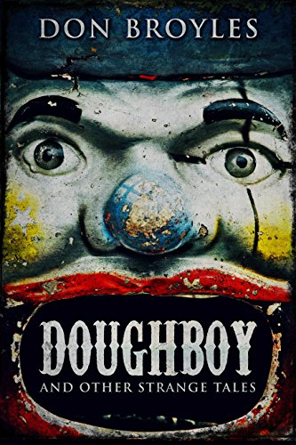 Doughboy: And Other Strange Tales by Don Broyles