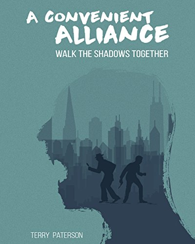 A Convenient Alliance (Walk the Shadows Together) by Terry Paterson