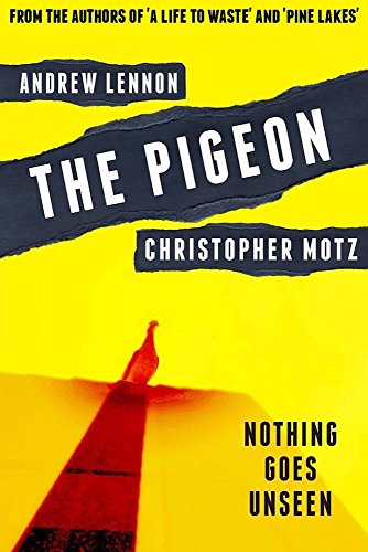 The Pigeon: Nothing Goes Unseen by Andrew Lennon