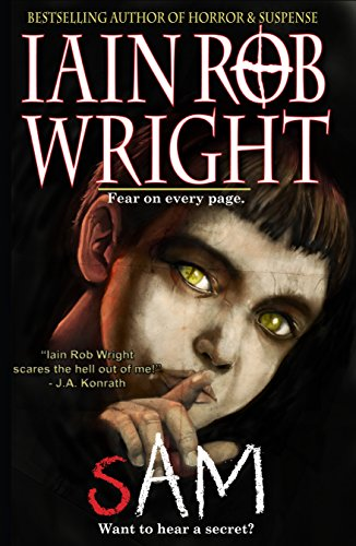 Sam: A Horror Novel by Iain Rob Wright