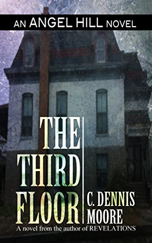 The Third Floor: an Angel Hill novel by C. Dennis Moore