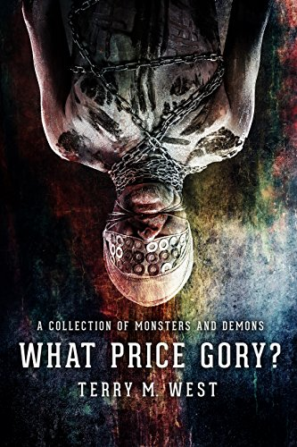 What Price Gory? by Terry M. West