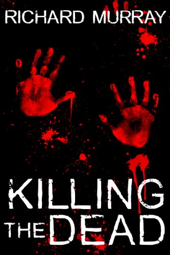 Killing the Dead by Richard Murray