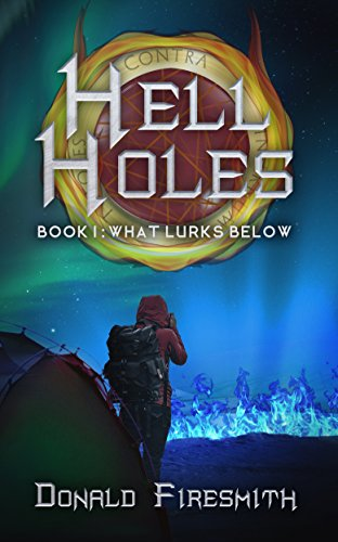 Hell Holes: What Lurks Below by Donald Firesmith