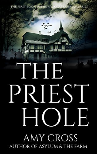 The Priest Hole (Nykolas Freeman Book 1) by Amy Cross