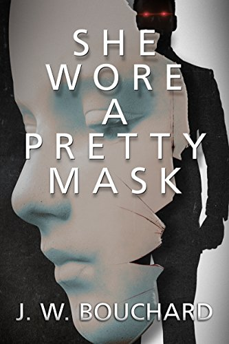 She Wore A Pretty Mask by J.W. Bouchard