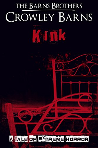 Kink: A Tale of Extreme Horror by The Barns Brothers