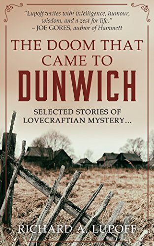 The Doom That Came to Dunwich: Weird mysteries of the Cthulhu Mythos by Richard A. Lupoff