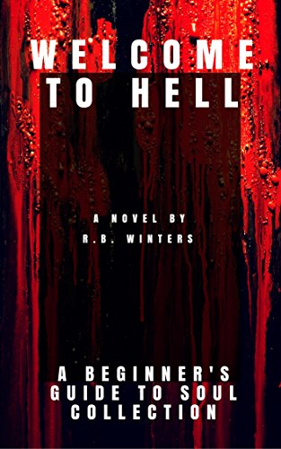 Welcome to Hell: A Beginner's Guide to Soul Collection by R.B. Winters
