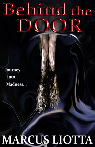Behind The Door by Marcus Liotta
