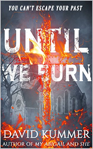 Until We Burn: A Psychological Thriller by David Duane Kummer