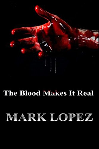 The Blood Makes It Real (Death Book 1) by Mark Lopez