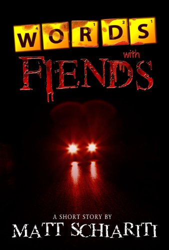 Words With Fiends: A Short Story by Matt Schiariti