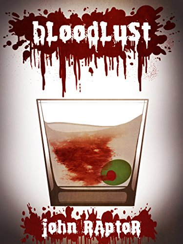 Bloodlust by John Raptor