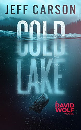 Cold Lake (David Wolf Book 5) by Jeff Carson