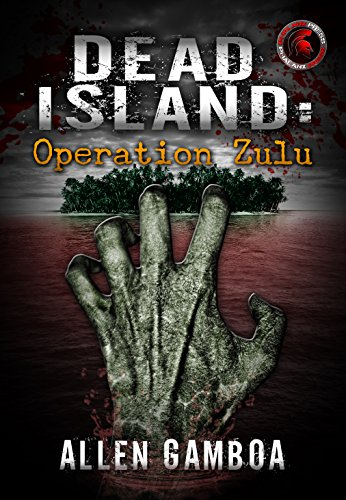Operation Zulu : Dead Island by Allen Gamboa