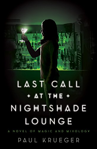 Last Call at the Nightshade Lounge: A Novel by Paul Krueger