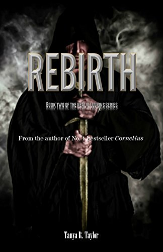 Rebirth (Real Illusions Book 2) by Tanya R. Taylor
