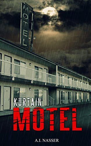 Kurtain Motel (The Sin Series Book 1) by A.I. Nasser
