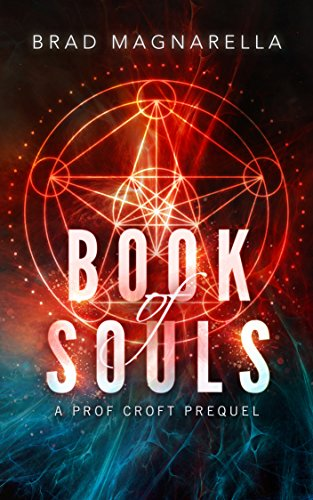Book of Souls: A Prof Croft Prequel by Brad Magnarella