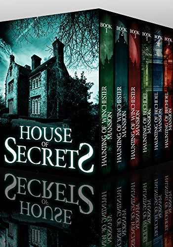 House of Secrets Super Boxset: A Collection Of Riveting Haunted House Mysteries by Alexandria Clarke