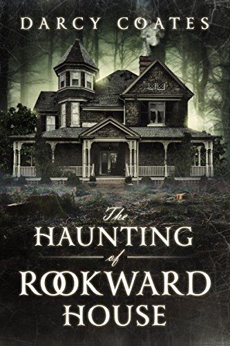 The Haunting of Rookward House by Darcy Coates