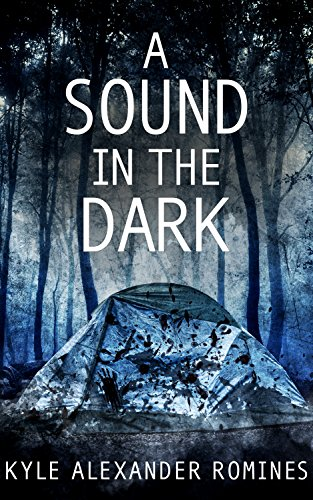 A Sound In The Dark by Kyle Alexander Romines