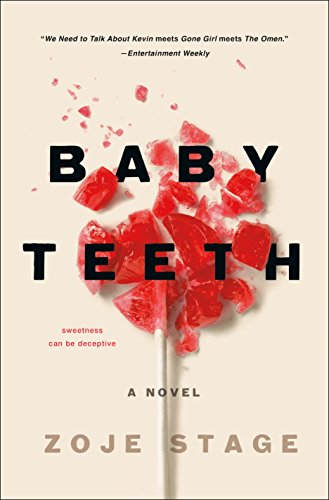 Baby Teeth: A Novel by Zoje Stage