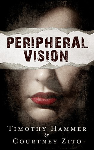 Peripheral Vision: A Supernatural Thriller by Timothy Hammer