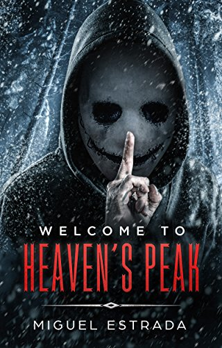 Heaven's Peak: A Gripping Suspense Novel by Miguel Estrada