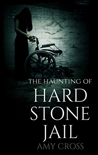 The Haunting of Hardstone Jail by Amy Cross