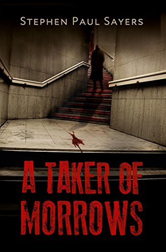 A Taker of Morrows (The Caretakers Book 1) by Stephen Paul Sayers
