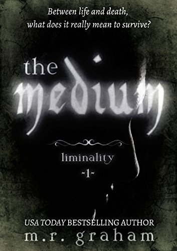 The Medium (Liminality Book 1) by M.R. Graham