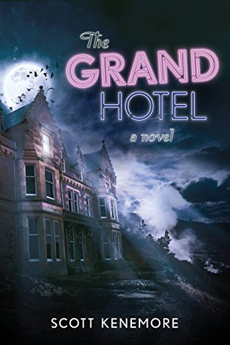 The Grand Hotel: A Novel by Scott Kenemore