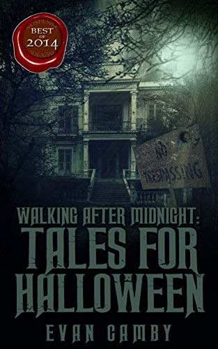 Walking After Midnight: Tales for Halloween by Evan Camby