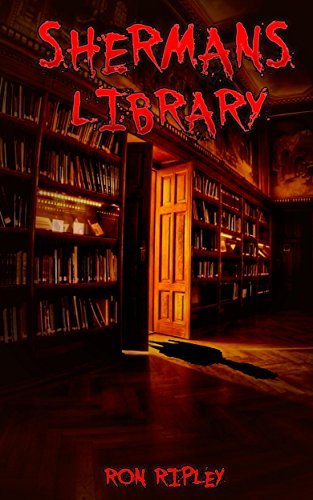 Sherman's Library (Novella Sized Preview Book 1) by Ron Ripley