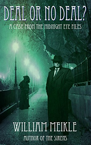 Deal or No Deal: A Case from the Midnight Eye Files by William Meikle