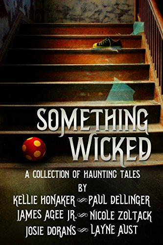 Something Wicked (A Collection of Haunting Tales) by Various Authors