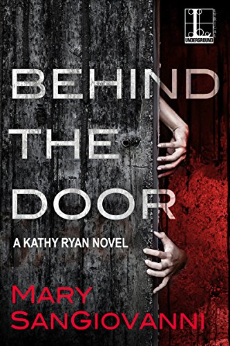Behind the Door (A Kathy Ryan Novel) by Mary SanGiovanni