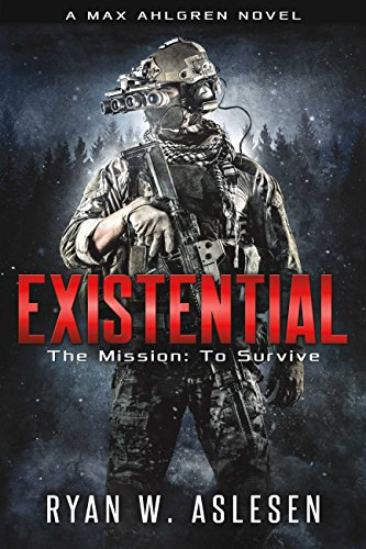 Existential: The Mission: To Survive by Ryan W. Aslesen