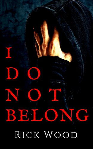 I Do Not Belong by Rick Wood