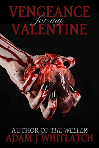 Vengeance For My Valentine (Five Seasons of Night Book 1) by Adam J. Whitlatch