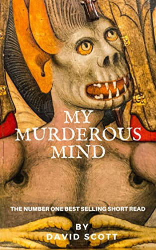 My Murderous Mind by David Scott