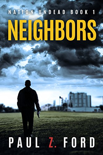 Neighbors (Nation Undead Book 1) by Paul Z. Ford
